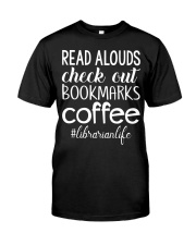 READ ALOUDS CHECK OUT BOOKMARKS COFFEE Classic T-Shirt front