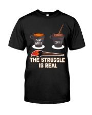 THE STRUGGLE IS REAL Classic T-Shirt thumbnail