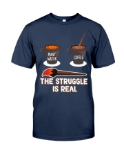 THE STRUGGLE IS REAL Classic T-Shirt tile