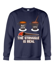 THE STRUGGLE IS REAL Crewneck Sweatshirt thumbnail