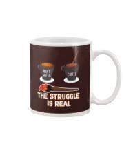 THE STRUGGLE IS REAL Mug front