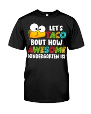 LET'S TACO BOUT HOW AWESOME KINDERGARTEN IS Classic T-Shirt front