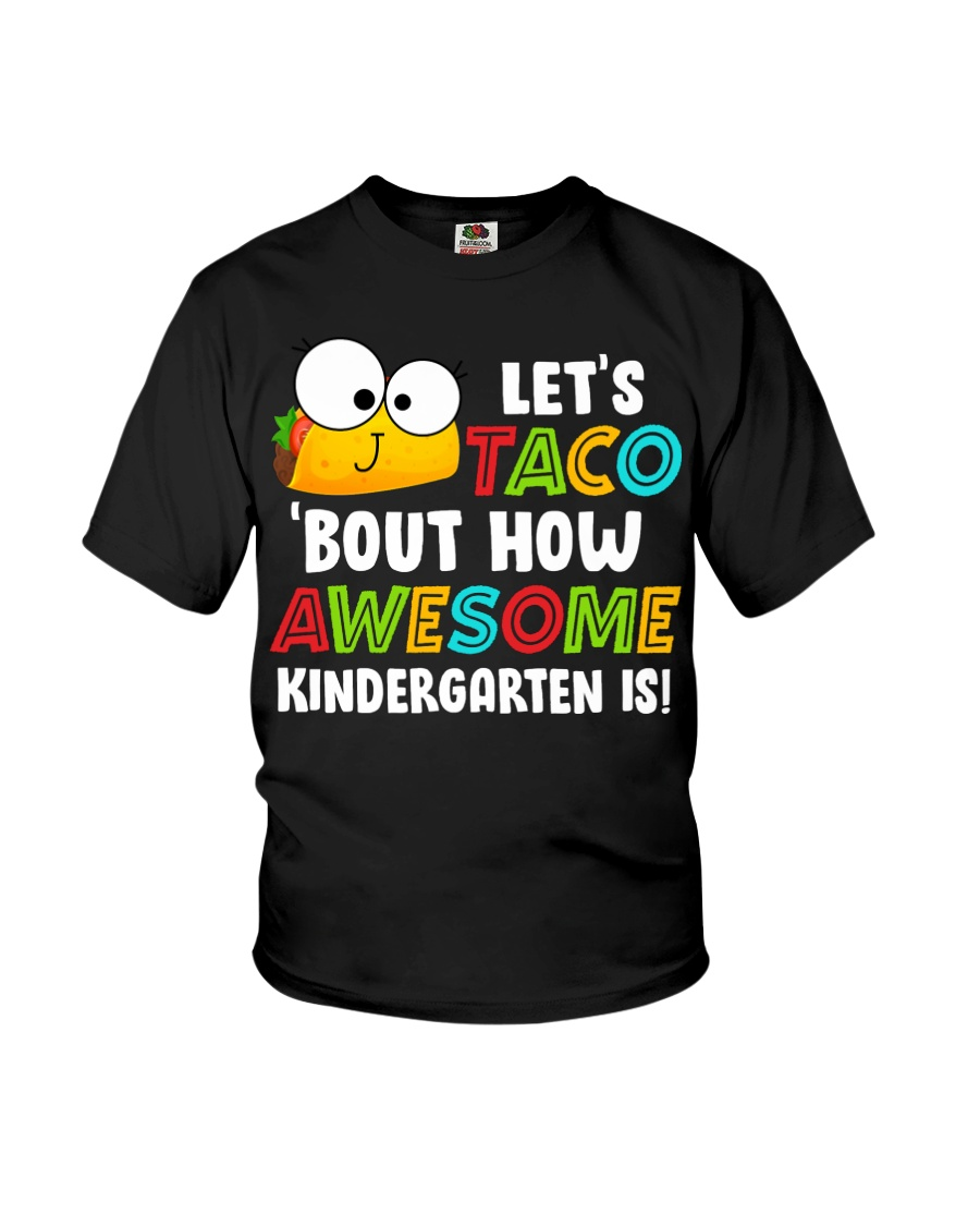 LET'S TACO BOUT HOW AWESOME KINDERGARTEN IS Youth T-Shirt