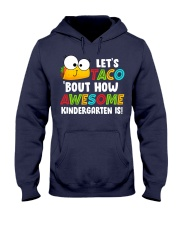 LET'S TACO BOUT HOW AWESOME KINDERGARTEN IS Hooded Sweatshirt thumbnail