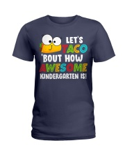 LET'S TACO BOUT HOW AWESOME KINDERGARTEN IS Ladies T-Shirt thumbnail