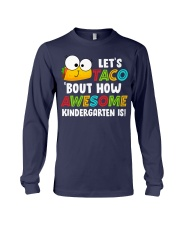 LET'S TACO BOUT HOW AWESOME KINDERGARTEN IS Long Sleeve Tee thumbnail