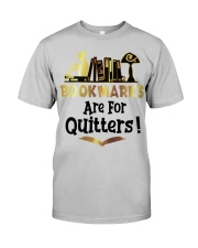 BookMarks are for Quitters Classic T-Shirt front