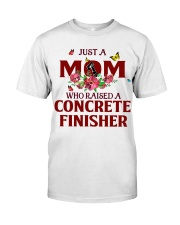 Just a Mom who raised a Concrete finisher Classic T-Shirt thumbnail