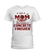 Just a Mom who raised a Concrete finisher Ladies T-Shirt front