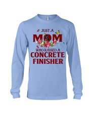 Just a Mom who raised a Concrete finisher Long Sleeve Tee thumbnail