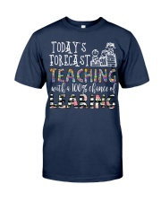 Today's forecast Teaching Classic T-Shirt front