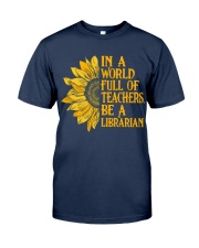 In a World Full of Teachers Be a Librarian Classic T-Shirt tile