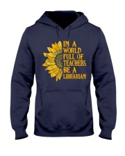 In a World Full of Teachers Be a Librarian Hooded Sweatshirt thumbnail