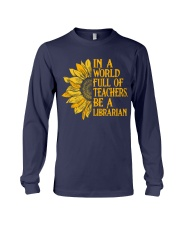 In a World Full of Teachers Be a Librarian Long Sleeve Tee thumbnail