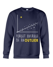 Forget average be an outlier Crewneck Sweatshirt thumbnail