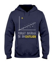 Forget average be an outlier Hooded Sweatshirt thumbnail