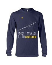 Forget average be an outlier Long Sleeve Tee thumbnail