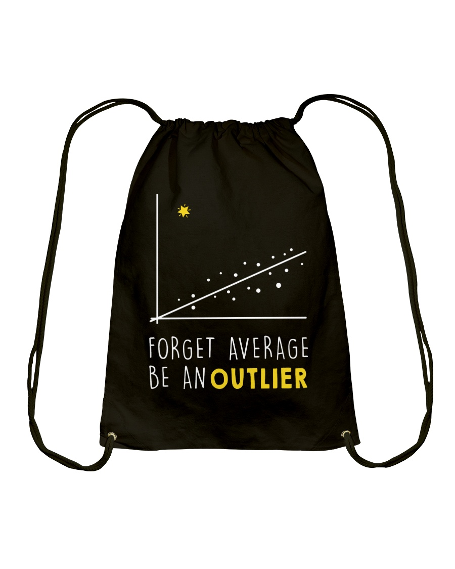 Forget average be an outlier Drawstring Bag