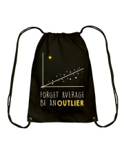 Forget average be an outlier Drawstring Bag front
