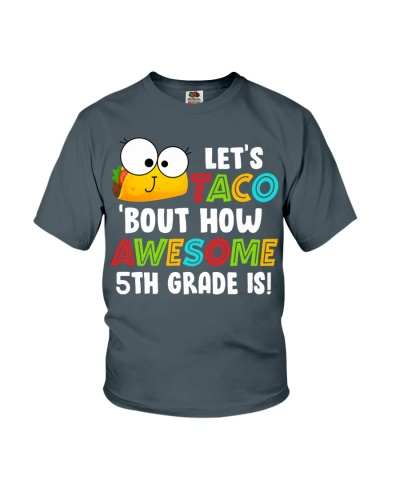 LET'S TACO BOUT HOW AWESOME 5TH GRADE IS