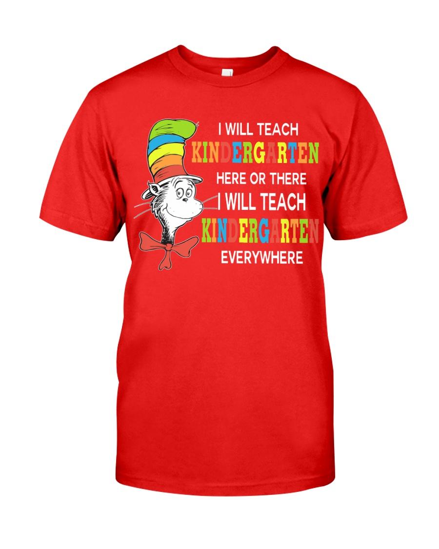 I WILL TEACH KINDERGARTEN EVERYWHERE Classic T-Shirt