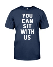 You Can Sit With Us Classic T-Shirt tile