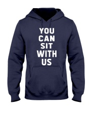 You Can Sit With Us Hooded Sweatshirt thumbnail