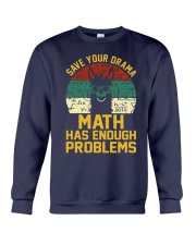 SAVE YOUR DRAMA MATH HAS ENOUGH PROBLEMS Crewneck Sweatshirt thumbnail