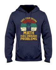 SAVE YOUR DRAMA MATH HAS ENOUGH PROBLEMS Hooded Sweatshirt thumbnail