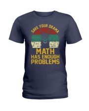 SAVE YOUR DRAMA MATH HAS ENOUGH PROBLEMS Ladies T-Shirt thumbnail