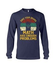 SAVE YOUR DRAMA MATH HAS ENOUGH PROBLEMS Long Sleeve Tee thumbnail