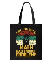 SAVE YOUR DRAMA MATH HAS ENOUGH PROBLEMS Tote Bag thumbnail