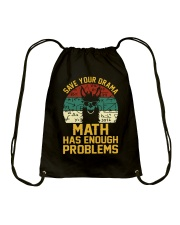 SAVE YOUR DRAMA MATH HAS ENOUGH PROBLEMS Drawstring Bag thumbnail