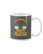 SAVE YOUR DRAMA MATH HAS ENOUGH PROBLEMS Mug thumbnail