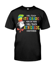 I WILL TEACH 4TH GRADE EVERYWHERE Classic T-Shirt front