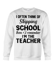 I OFTEN THINK OF SKIPPING SCHOOL THEN I REMEMBER  Crewneck Sweatshirt thumbnail