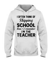I OFTEN THINK OF SKIPPING SCHOOL THEN I REMEMBER  Hooded Sweatshirt thumbnail