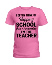 I OFTEN THINK OF SKIPPING SCHOOL THEN I REMEMBER  Ladies T-Shirt thumbnail