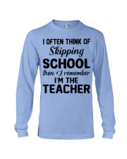 I OFTEN THINK OF SKIPPING SCHOOL THEN I REMEMBER  Long Sleeve Tee thumbnail