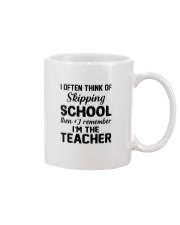 I OFTEN THINK OF SKIPPING SCHOOL THEN I REMEMBER  Mug thumbnail