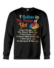 I BELIEVE IN THE POWER OF YET Crewneck Sweatshirt thumbnail