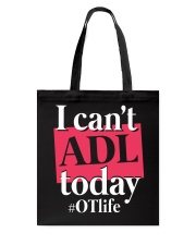 I Can't ADL today Tote Bag thumbnail