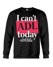 I Can't ADL today Crewneck Sweatshirt thumbnail