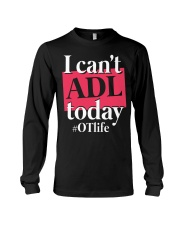 I Can't ADL today Long Sleeve Tee thumbnail