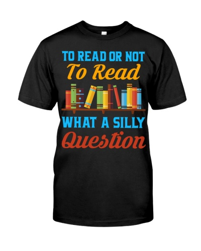 TO READ OR NOT TO READ WHAT A SILLY QUESTION