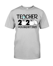 Teacher 2020 Quarantined Classic T-Shirt front