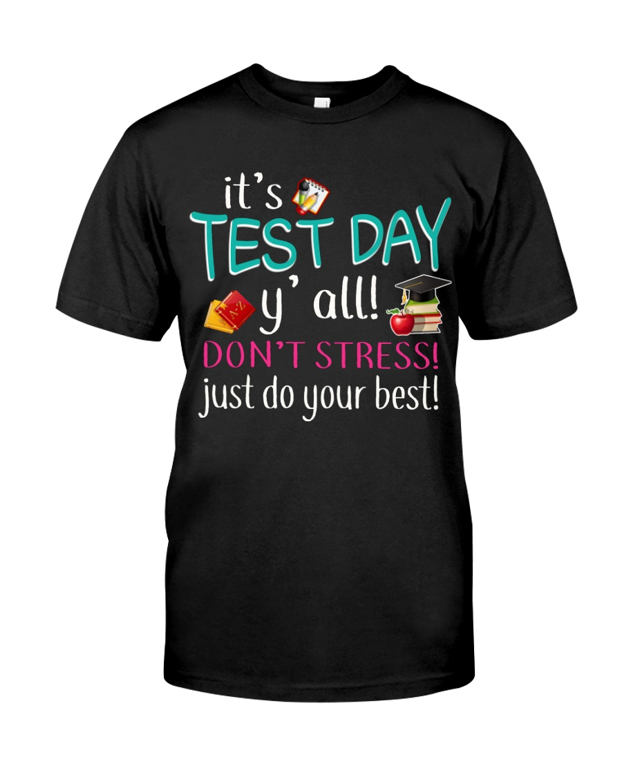 It's test day y'all Classic T-Shirt
