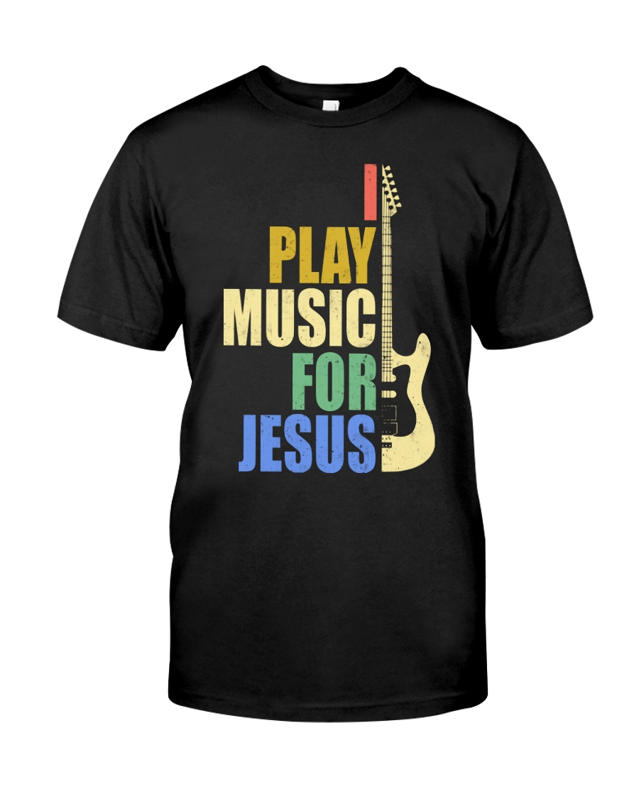 I Play Music For Jesus Classic T-Shirt