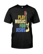 I Play Music For Jesus Classic T-Shirt front