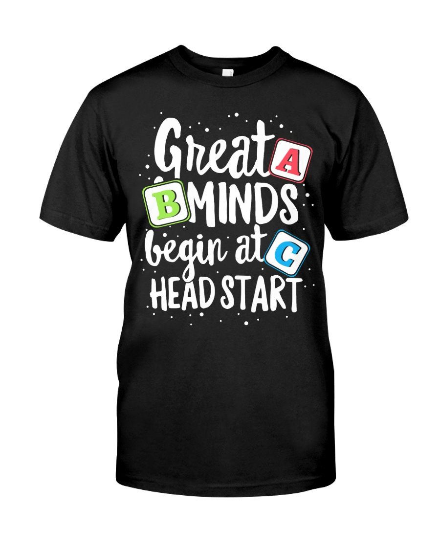 GREAT MINDS BEGIN AT HEAD START Classic T-Shirt